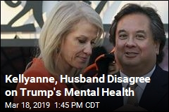 One Conway Thinks Trump Is Mentally Ill; the Other Disagrees