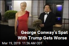 George Conway's Spat With Trump Gets Worse