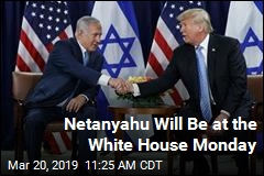 Netanyahu Will Be at the White House Monday