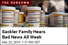 Sackler Family Hears Bad News All Week