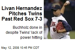 Livan Hernandez Pitches Twins Past Red Sox 7-3