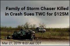 Family of Storm Chaser Killed in Crash Sues TWC for $125M