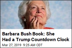 New Barbara Bush Book: She Blamed Trump for Heart Issues