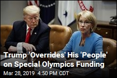 Trump 'Overrides' His 'People' on Special Olympics Funding