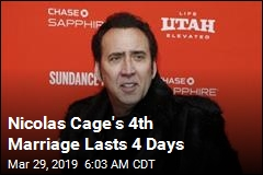 Nicolas Cage's Marriage Lasts 4 Days