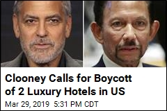 Clooney Calls for Boycott of 2 Luxury Hotels in US