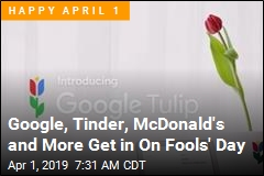 Google, Tinder, McDonald's and More Get in On Fools' Day