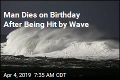 Man Dies on Birthday After Being Hit by Wave