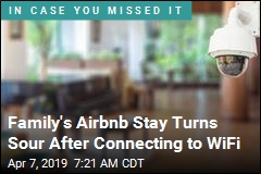 Family's Airbnb Stay Turns Sour After Connecting to WiFi