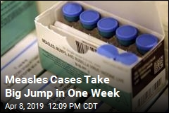 Measles Cases Take Big Jump in One Week