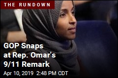 GOP Snaps at Rep. Omar's 9/11 Remark