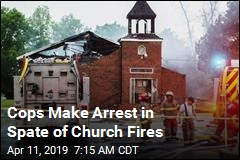 Cops Arrest Suspect After 3 Fires at Black Churches