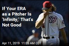Know What a Bad ERA Is for a Pitcher? 'Infinity'