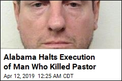 Alabama Halts Execution of Man Who Killed Pastor