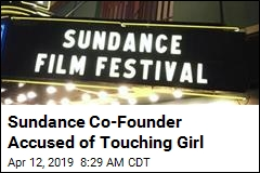 Sundance Co-Founder Accused of Touching Girl