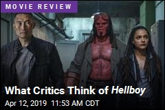 Audiences Like Hellboy . Critics, on the Other Hand...