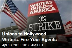 Unions to Hollywood Writers: Fire Your Agents
