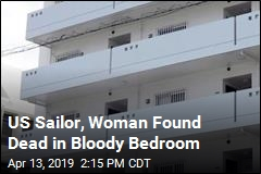 US Sailor, Woman Found Dead in Bloody Bedroom
