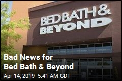 Bad News for Bed Bath & Beyond