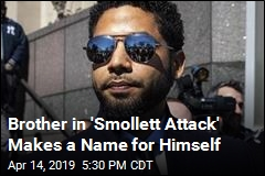 Brother in 'Smollett Attack' Makes a Name for Himself