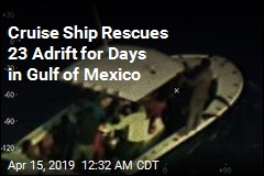 Cruise Ship Rescues 23 Adrift for Days in Gulf of Mexico
