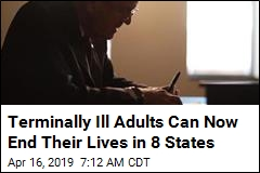 Terminally Ill Adults Can Now End Their Lives in 8 States