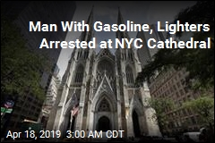 Man With Gasoline, Lighters Arrested at NYC Cathedral