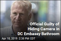 Official Guilty of Hiding Camera in DC Embassy Bathroom