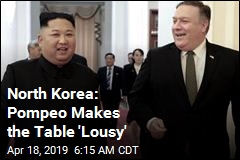 North Korea: Pompeo Makes the Table 'Lousy'
