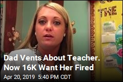 Angry Dad Wants Teacher Fired—and 16K Agree