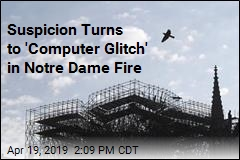 'Computer Glitch' May Play Role in Notre Dame Fire
