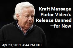 Kraft Day Spa Video Won't Be Released —for Now