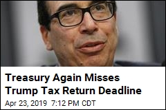 Treasury Again Misses Trump Tax Return Deadline