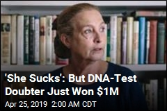 'She Sucks': But DNA-Test Doubter Just Won $1M