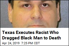 Texas Executes Racist Who Dragged Black Man to Death