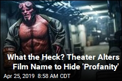 What the Heck? Theater Alters Film Name to Hide 'Profanity'