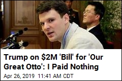 Trump Denies $2M Payment of Otto Warmbier 'Bill'