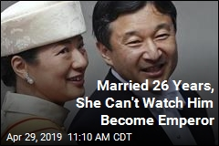 An Emperor Is Set to Be Crowned. His Wife Won't Be There