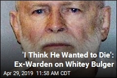 Whitey Bulger 'Wanted to Die,' His Prison Warden Suggests
