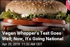 Burger King's Vegan Whopper Going National
