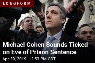 Michael Cohen Sounds Ticked on Eve of Prison Sentence