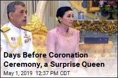 Days Before Coronation Ceremony, a Surprise Queen