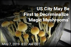 US City May Be First to Decriminalize 'Magic Mushrooms'