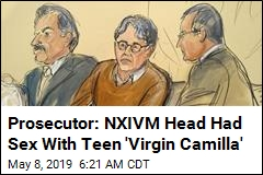 Prosecutor: NXIVM Head Had Sex With Teen 'Virgin Camilla'