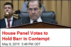 House Panel Votes to Hold Barr in Contempt