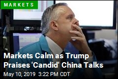 Markets Calm as Trump Praises 'Candid' China Talks