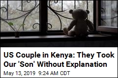 US Couple in Kenya: They Took Our 'Son' Without Explanation