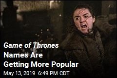 Game of Thrones Names Are Getting More Popular