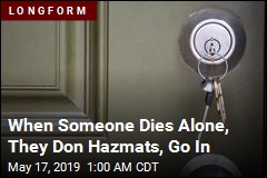 When Someone Dies Alone, They Don Hazmats, Go In