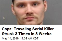 Cops: Traveling Serial Killer Struck 3 Times in 3 Weeks